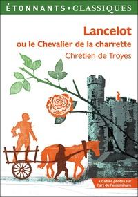 Chrétien de Troyes - Lancelot ou le Chevalier de la charrette.