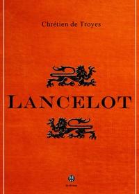 Chrétien De Troyes - Lancelot - ou le Chevalier de la charrette.