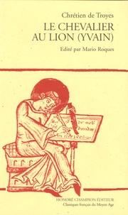Chrétien de Troyes - Le chevalier au lion (Yvain) - Edition en ancien français.