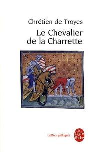 Chrétien de Troyes - Le Chevalier de la Charrette ou Le roman de Lancelot.