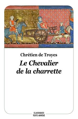 Chrétien de Troyes - Le chevalier de la charrette - Texte abrégé et traduit par Jean-Pierre Tusseau.