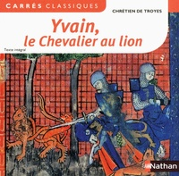 Chrétien de Troyes - Yvain, le Chevalier au lion - 1176-1181.