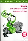 Chrétien de Troyes - Yvain ou Le chevalier au lion - Extraits.