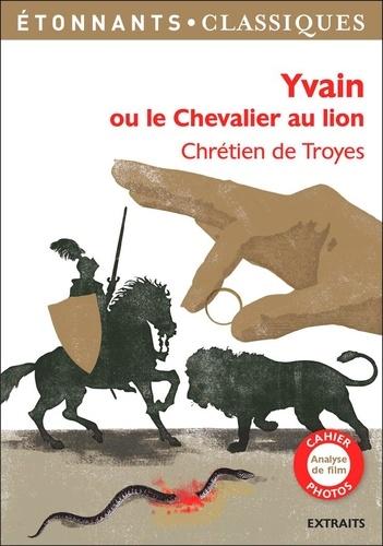 Yvain ou le Chevalier au lion - Chrétien de Troyes - Format PDF - 9782081437333 - 2,99 €