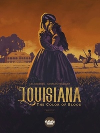 Google Books téléchargeur Android Louisiana - Volume 1 - The Color of Blood (Litterature Francaise) par Chretien Léa, Toussaint Gontran 9791032809525