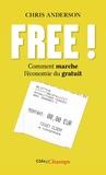 Chris Anderson - Free ! - Comment marche l'économie du gratuit.
