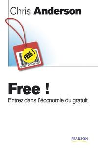 Chris Anderson - Free ! - Entrez dans l'économie du gratuit.