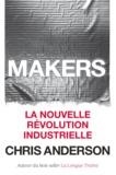 Chris Anderson - Makers - La nouveau révolution industrielle.