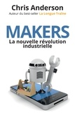 Chris Anderson - Makers - La nouvelle révolution industrielle.