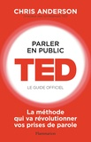 Chris Anderson - Parler en public : TED, le guide officiel.