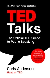Chris Anderson - TED Talks - The Official TED Guide to Public Speaking.