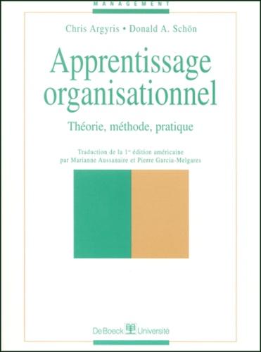 Chris Argyris et Donald-A Schön - Apprentissage organisationnel. - Théorie, méthode, pratique.
