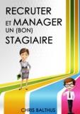 Chris Balthus - Recruter et manager un (bon) stagiaire.