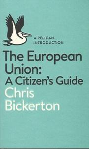 Chris Bickerton - The European Union: A Citizen's Guide.