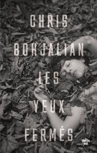 Chris Bohjalian - Les yeux fermés.