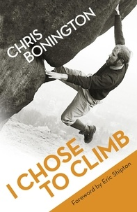 Chris Bonington - I Chose To Climb.