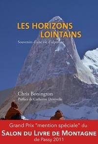 Chris Bonington - Les horizons lointains - Souvenirs d'une vie d'alpiniste.