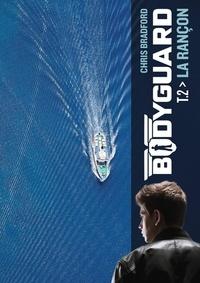 Chris Bradford - Bodyguard Tome 2 : La rançon.
