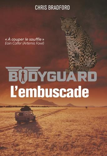 Bodyguard Tome 3 L'embuscade