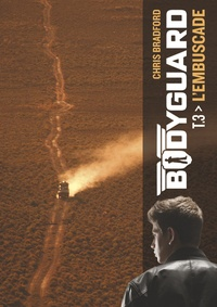 Chris Bradford - Bodyguard Tome 3 : L'embuscade.