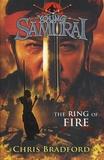 Chris Bradford - Young Samurai : The Ring of Fire.