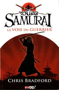 Chris Bradford - Young Samurai Tome 1 : La voie du guerrier.
