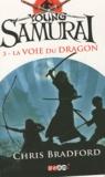 Chris Bradford - Young Samurai Tome 3 : La voie du dragon.