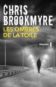Chris Brookmyre - Les ombres de la toile.