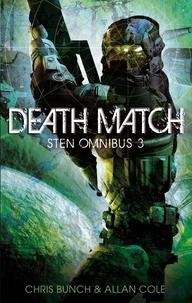Chris Bunch et Allan Cole - Death Match: Sten Omnibus 3 - Numbers 7 & 8 in series.