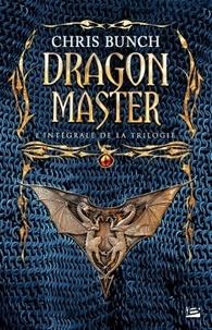 Chris Bunch - Dragon Master  : L'intégrale de la trilogie.