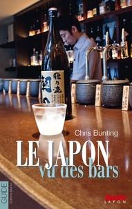 Chris Bunting - Le Japon vu des bars.