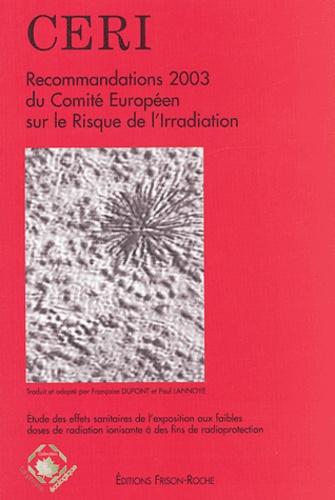 Chris Busby - Recommandations 2003 du Comité Européen sur le Risque de l'Irradiation - Etude des effets sur la santé de l'exposition aux faibles doses de radiation ionisante à des fins de radioprotection.