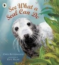 Chris Butterworth et Kate Nelms - See What a Seal Can Do.