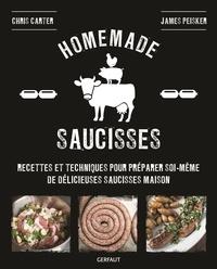 Homemade saucisses- Recettes et techniques pour préparer soi-même de délicieuses saucisses maison - Chris Carter |