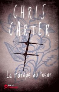 Chris Carter - La marque du tueur.