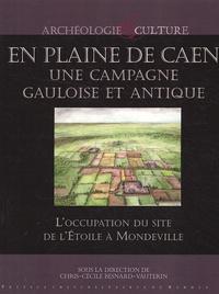 Chris-Cécile Besnard-Vauterin - En plaine de Caen, une campagne gauloise et antique - L'occupation du site de l'Etoile à Mondeville.