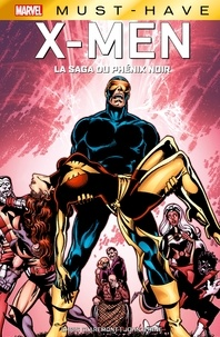 Chris Claremont - Marvel Must-Have : X-Men - La saga du Phénix Noir.