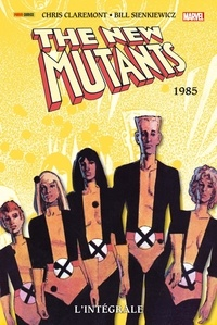 Chris Claremont et Bill Sienkiewicz - The New Mutants Intégrale : 1985.