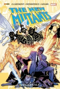 Chris Claremont et Arthur Adam - The New Mutants L'intégrale : 1985-1986.