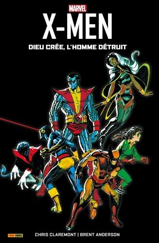 Chris Claremont - X-Men - Dieu crée, l'homme détruit (1982).