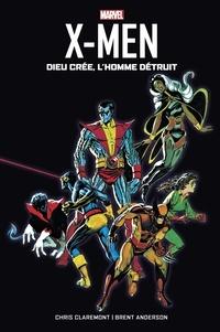 Chris Claremont et Brent Anderson - X-Men  : Dieu crée, l'Homme détruit.