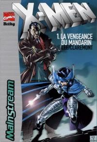 Chris Claremont et Jim Lee - X-Men Tome 1 : La vengeance du mandarin.