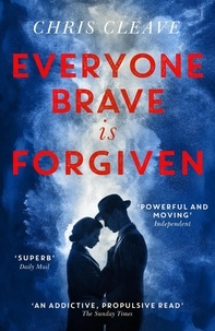 Chris Cleave - Everyone Brave Is Forgiven.