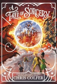 Chris Colfer - A Tale of Magic: A Tale of Sorcery.