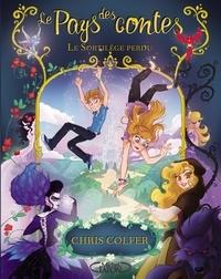 Chris Colfer - Le Pays des contes Tome 1 : Le sortilège perdu.