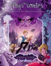 Chris Colfer - Le Pays des contes Tome 2 : Le retour de l'enchanteresse.