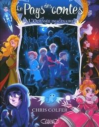 Chris Colfer - Le Pays des contes Tome 5 : L'odyssée imaginaire.