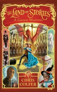 Chris Colfer - The Land of Stories 03: A Grimm Warning.