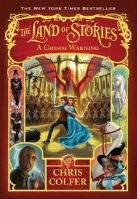 Chris Colfer - The Land of Stories: A Grimm Warning.
