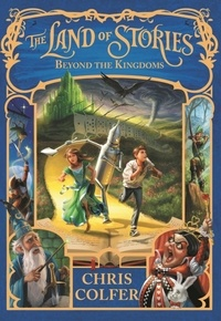 Chris Colfer - The Land of Stories: Beyond the Kingdoms - Book 4.